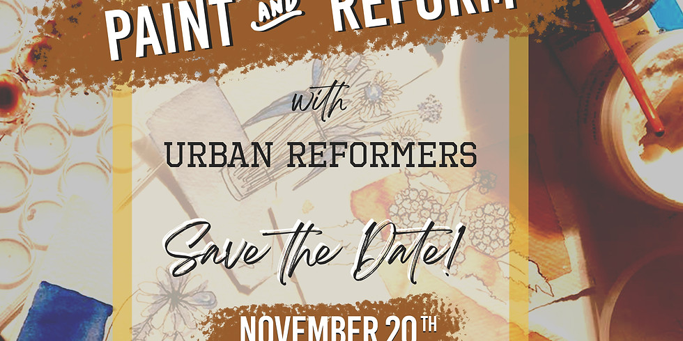 Paint and Reform Fundraiser