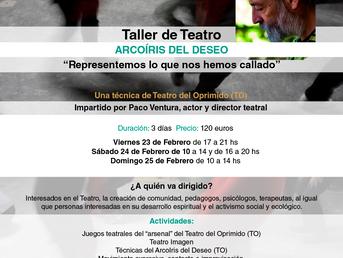 23, 24 y 25 de Febrero. Arcoíris del Deseo. Taller de Teatro con Paco Ventura