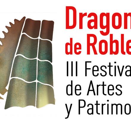 21 y 22 de Agosto. Dragones de Robledo, Festival de Artes y Patrimonio