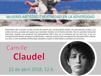 22 de Abril. Camille Claudel. Artistas en la adversidad