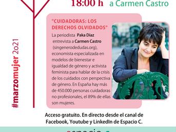 26 Marzo. Cuidadoras: Los derechos olvidados. Entrevista a Carmen Castro #DiálogosSororos #ODS2030