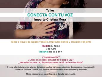 8 de Abril. Conecta con tu Voz. Taller con Cristina Mora