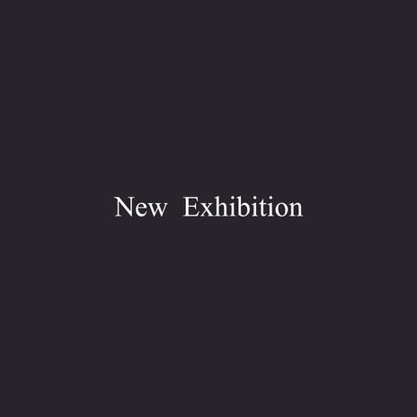 New  Exhibition