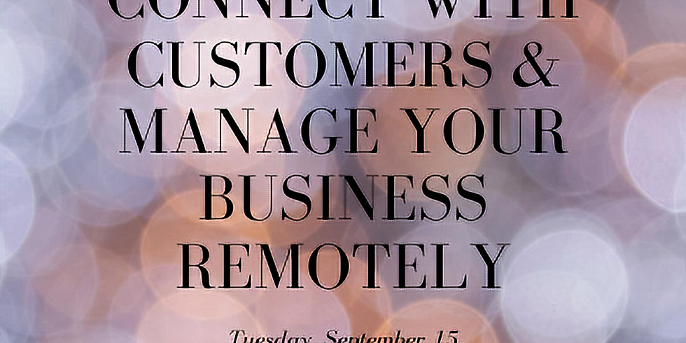 Connect With Customers & Manage Your Business Remotely