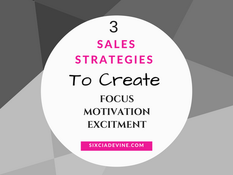 3 Sales Strategies To Create Focus, Motivation, Excitement