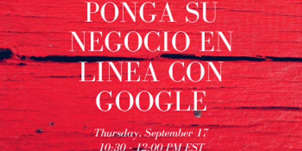 Ponga Su Negocio En Linea con Google