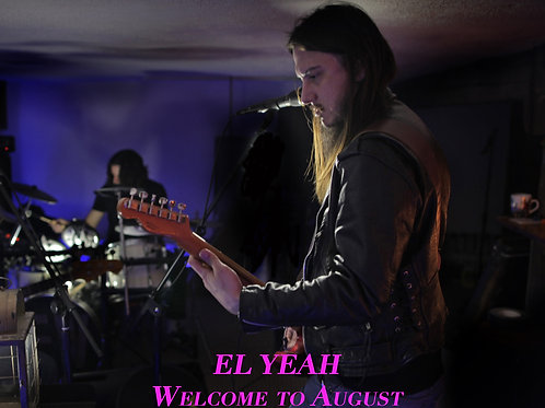 EL YEAH! - Welcome to August EP Physical Copy