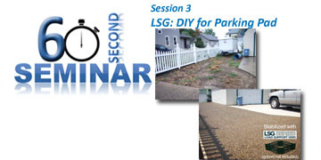 60 Second Seminar Session 3: LSG for DIY Parking Pad