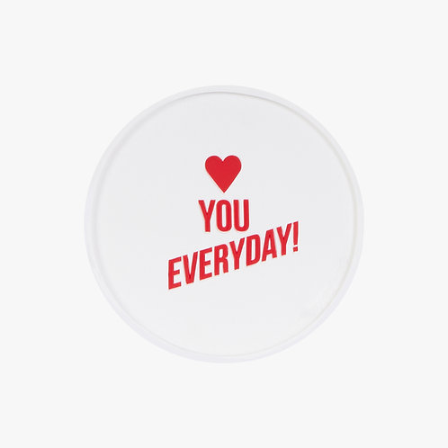 Glass Coaster Love you everyday