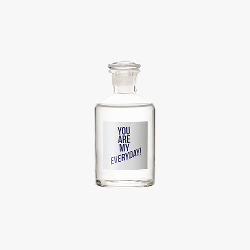 Decorative Glass Bottle - YOU ARE MY EVERYDAY 250 ml.