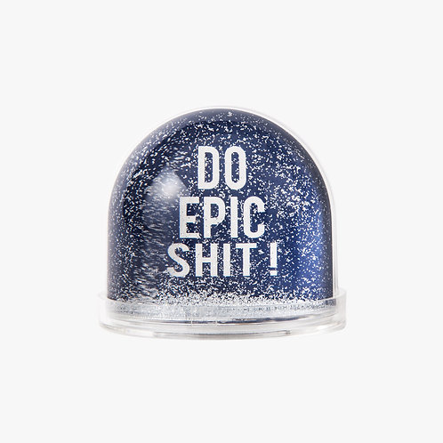 Snow Globe - DO EPIC SHIT!