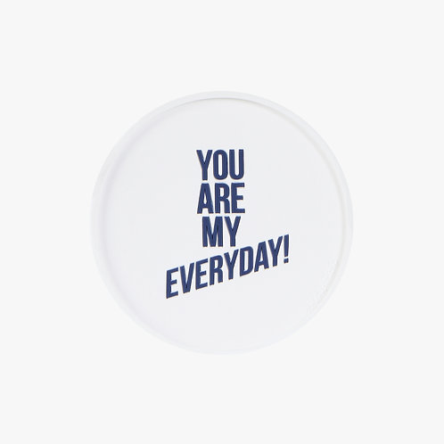 Glass Coaster You are my everyday