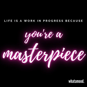 you're a masterpiece.jpg