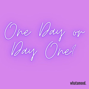 one day or day one.jpg