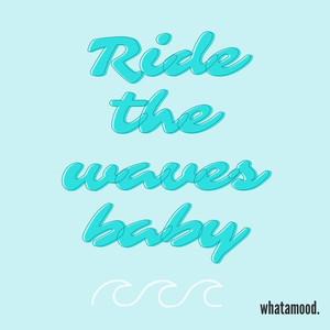 ride the waves.jpg