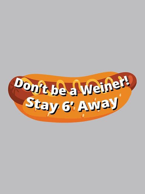 Social Distance Floor Sticker- Don't be a Weiner