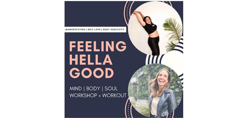 Feeling HELLA Good: Mind, Body, Soul Workshop + Workout