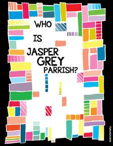 .Who Is Jasper Grey Parrish?.