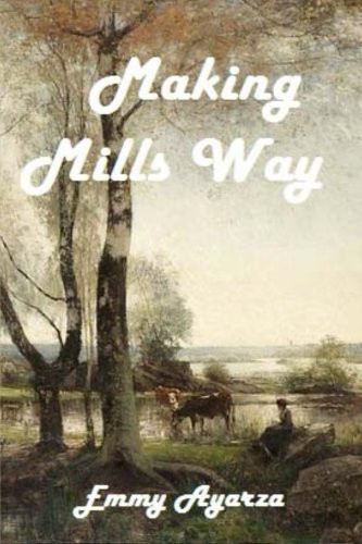 Making Mills Way by Emmy Ayarza
