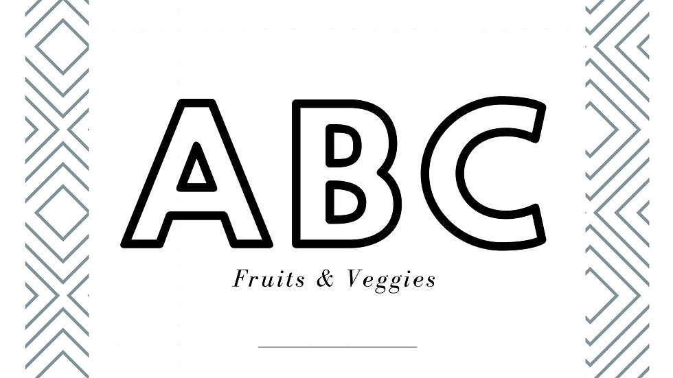 ABC , Fruits and Veggies