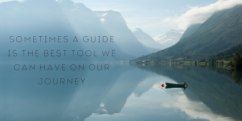 Sometimes a guide is the best tool we ca