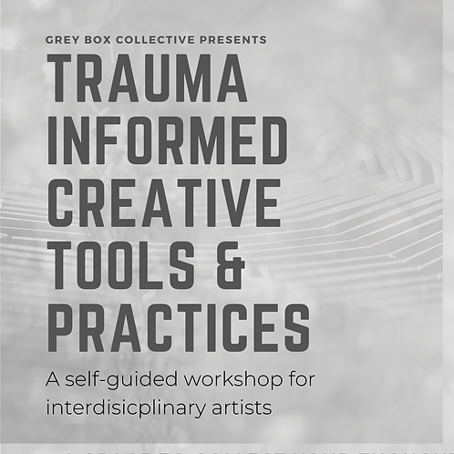 Trauma Informed Creative Tools & Practices