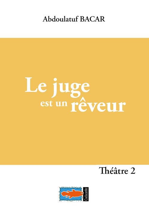 Le juge est un rêveur - Abudoulatuf BACAR