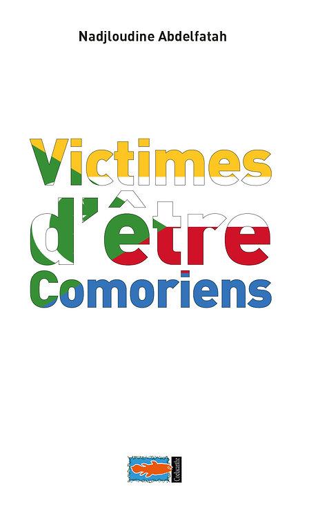 Victimes d'être Comoriens - Nadjloudine ABDELFATAH