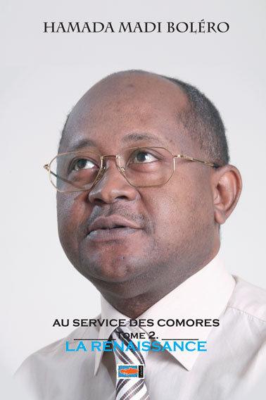 Au service des Comores. La renaissance - Hamada Madi Boléro