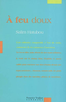 A feu doux - Salim Hatubou