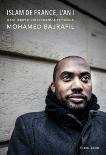 Islam de France, l'an I, Il est temps d'entrer dans le XXIème siècle - Mohamed B