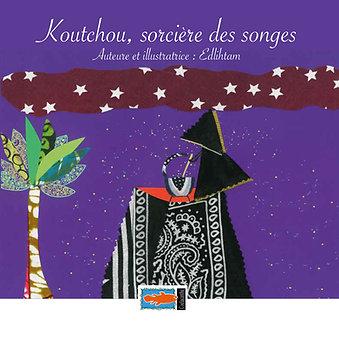 Koutchou, sorcière des songes -  Edlihtam