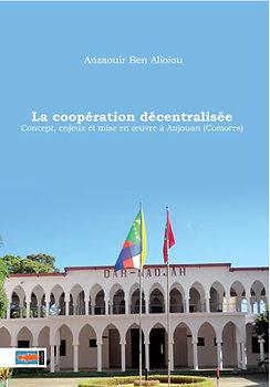 La coopération décentralisée. Concept, enjeux et mise en oeuvre à Anjouan