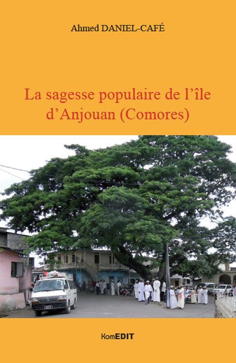 La sagesse populaire de l'île d'Anjouan (Comores) - Ahmed Daniel-Café