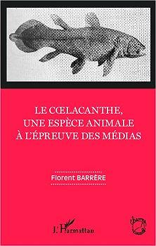 Le Coelacanthe, une espèce animale à l'épreuve des médias - Florent Barrère