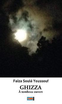 Ghizza à tombeau ouvert - Faiza Soulé Youssouf