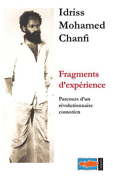 FRAGMENTS D'EXPÉRIENCES - Idriss mohamed CHANFI