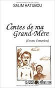 CONTES DE MA GRAND-MÈRE (CONTES COMORIENS) - Salim Hatubou