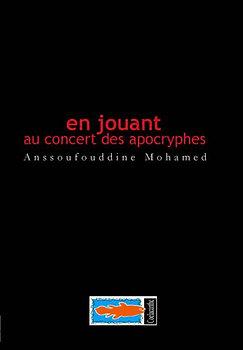 En jouant au concert des apocryphes - Anssoufouddine Mohamed