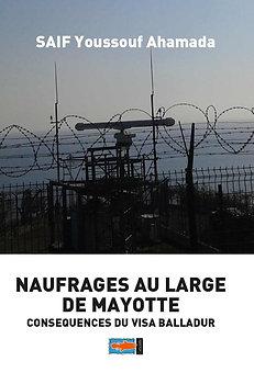NAUFRAGE AU LARGE DE MAYOTTE CONSEQUENCE DU VISA BALLADUR