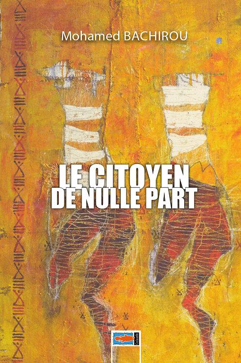 Le citoyen de nulle part - Mohamed Bachirou