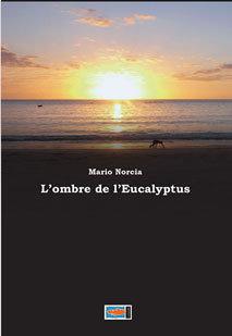 L'ombre de l'Eucalyptus - Mario NORCIA