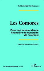 Les Comores. Pour une indépendance financière et monétaire de l'archipel - Saïd