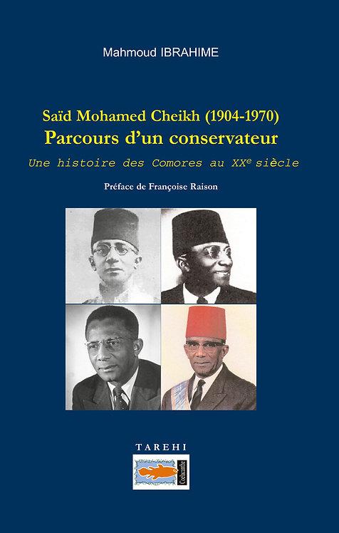 Saïd Mohamed Cheikh (1904-1970). Parcours d'un conservateur