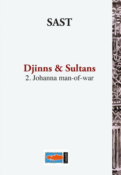 Djinns et sultans 2. Johanna man-of-war
