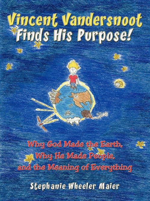 Vincent Vandersnoot Finds His Purpose! Complete Book