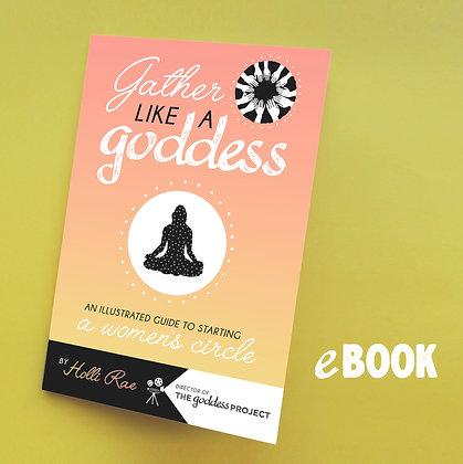Gather Like A Goddess (eBook)
