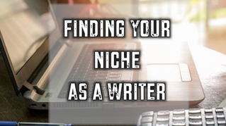 Finding Your Niche As a Writer