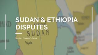 Sudan and Ethiopian: Territory Disputes