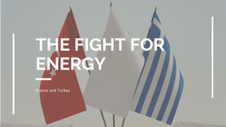 Greece and Turkey: A Fight Over Energy